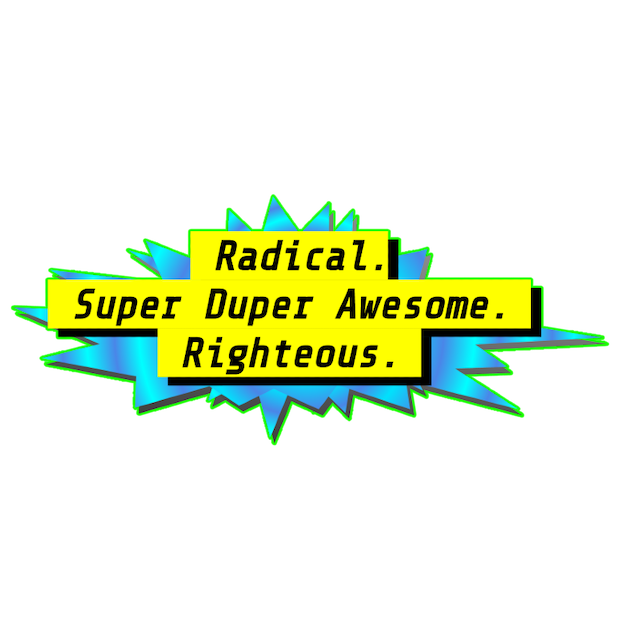 Chopped Neon Sticker – Radical. Super Duper Awesome. Righteous.